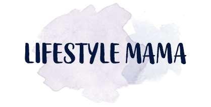 Lifestyle Mama –  Ideen für ein besseres Leben