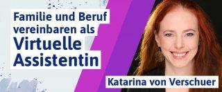 Als virtuelle Assistentin Beruf und Famile vereinbaren mit Katarina von Verschuer