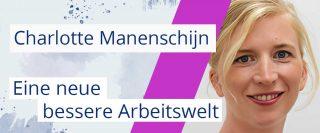 Eine neue bessere Arbeitswelt, Mut, Angst und Growth Mindset mit Charlotte Manenschijn